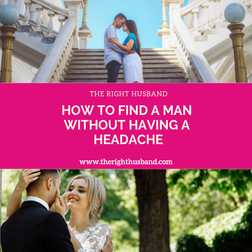 HOW TO FIND A MAN WITHOUT HEADACHES