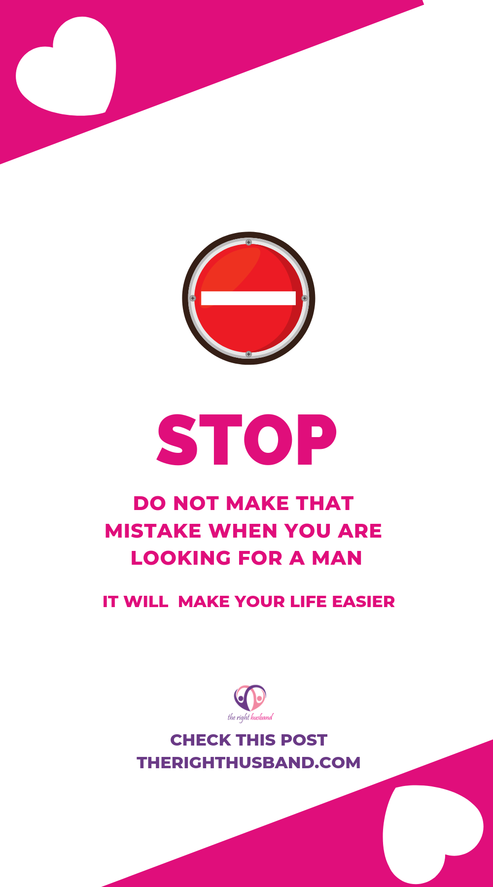 Stop! Do not make that mistake when you are looking for love. 1