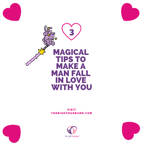 3 magical tips to make a man fall in love with you