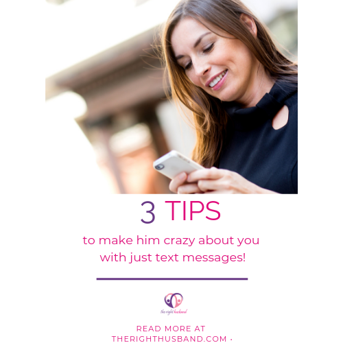 3 tips to make him crazy about you with just text messages!