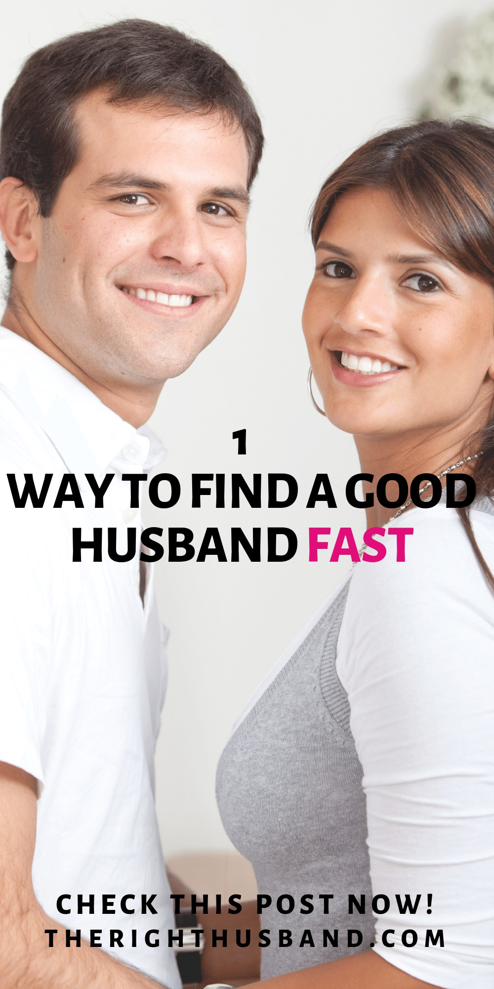 1 Way To Find A Good Husband Fast 4